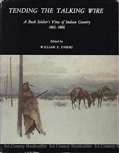 9780874801316: Tending the talking wire: A buck soldier's view of Indian country, 1863-1866 (University of Utah publications in the American West)
