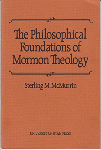 9780874801699: Philosophical Foundations of Mormon Theology