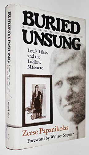 Buried unsung: Louis Tikas and the Ludlow Massacre (The University of Utah publications in the ...