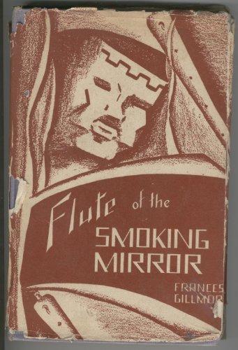 Flute of Smoking Mirror: Gillmor, Frances