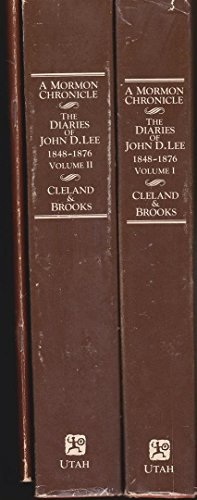 A Mormon Chronicle: The Diaries of John D. Lee, 1848-1876: Cleland, Robert Glass
