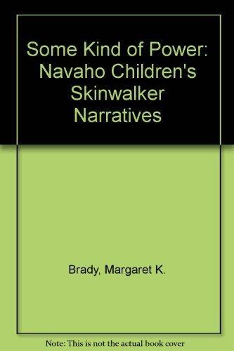 9780874802382: Some Kind of Power: Navajo Children Skinwalker Narratives