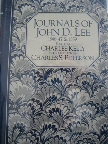 Journals of John D. Lee, 1846-47 and 1859.: Kelly, Charles-editor