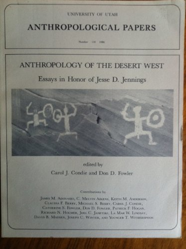 9780874802481: Anthropology of the Desert West: Essays in Honor of Jesse D. Jennings (Anthropological Papers)