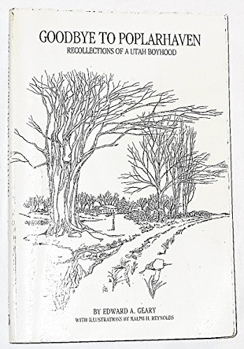 9780874802498: Goodbye to Poplarhaven: Recollections of a Utah Boyhood (Bonneville Books)