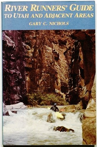 9780874802542: River Runners' Guide to Utah and Adjacent Areas