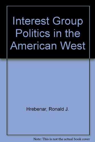 9780874802627: Interest Group Politics in the American West