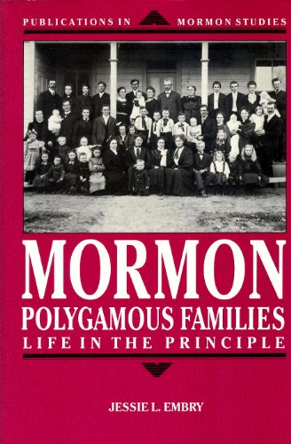 9780874802771: Mormon Polygamous Families: Life in the Principle (Publications in Mormon Studies, Vol 1)