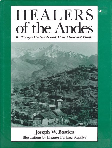 9780874802788: Healers of the Andes: Kallawaya Herbalists and Their Medicinal Plants