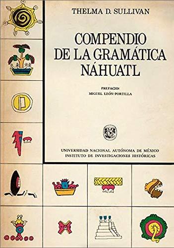 9780874802825: Thelma D. Sullivan's Compendium of Nahuatl Grammar