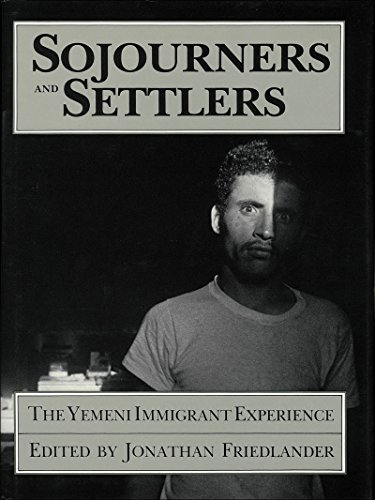 9780874802924: Sojourners and Settlers: The Yemeni Immigrant Experience