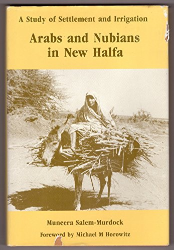 Arabs and Nubians in New Halfa: A Study of Settlement and Irrigation