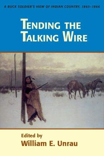 9780874803525: Tending The Talking Wire: A Buck Soldier's View of Indian Country, 1863-1866 (University of Utah Publications in the American West)