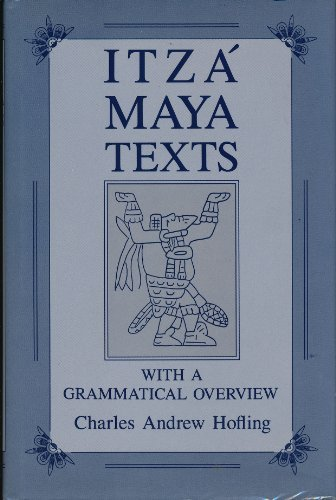 9780874803594: Itza Maya Texts With a Grammatical Overview