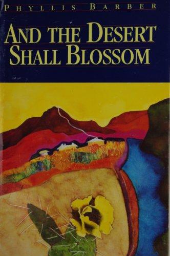 9780874803631: And the Desert Shall Blossom