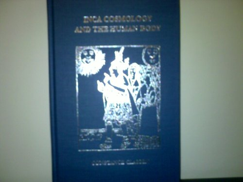 9780874803990: Inca Cosmology and the Human Body