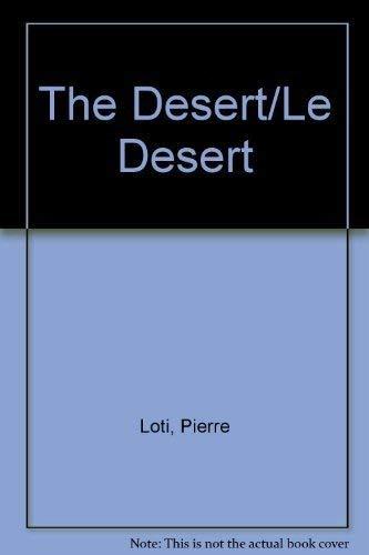 The Desert/Le Desert: Loti, Pierre