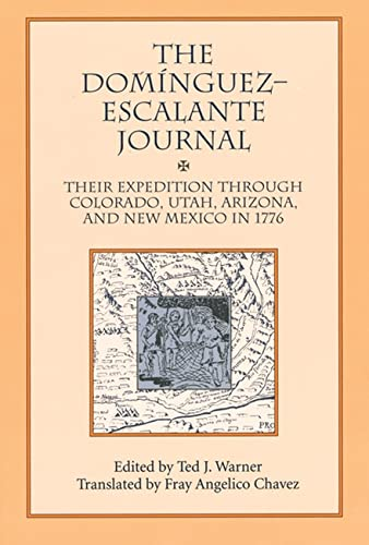 9780874804485: The Dominguez Escalante Journal: Their Expedition Through Colorado Utah Arizona and New Mexico in 1776