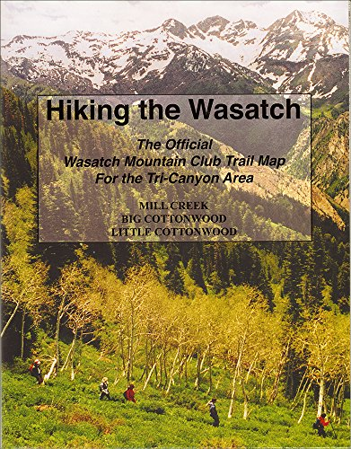 9780874804539: Hiking The Wasatch: The Official Wasatch Mountain Club Trail Map for Tri-County Area