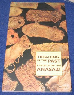 Treading in the Past. Sandals of the Anasazi.