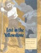 9780874804812: Lost In the Yellowstone: Truman Everts's Thirty Seven Days of Peril