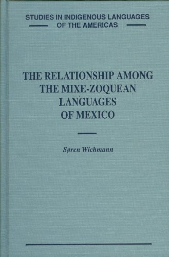 9780874804874: The Relationship Among the Mixe-Zoquean Languages of Mexico (Studies in Indigenous Languages of the Americas) (English and Central American Indian Languages Edition)