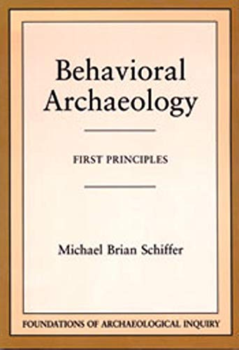 9780874805017: Behavioral Archaeology (Foundations of archaeological inquiry)