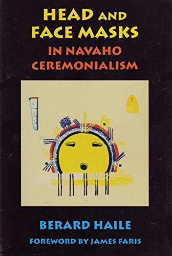 Head and Face Masks in Navaho Ceremonialism
