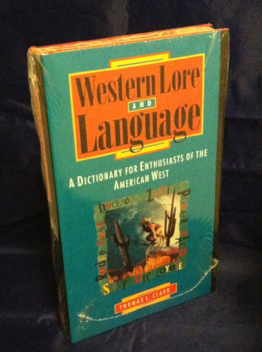 9780874805109: Western Lore and Language: A Dictionary for Enthusiasts of the American West