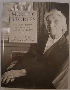 9780874805161: Missing Stories: An Oral History of Ethnic and Minority Groups in Utah (UTAH CENTENNIAL SERIES)
