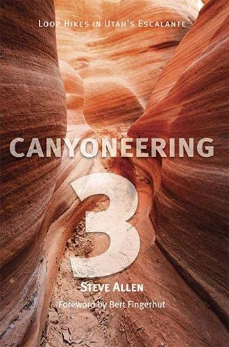 9780874805451: Canyoneering 3: Loop Hikes in Utah's Escalante