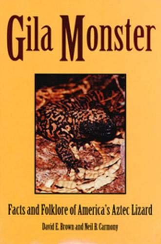 Gila Monster : Facts and Folklore of: David E. Brown;