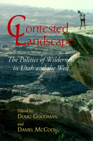 9780874806045: Contested Landscape: The Politics of Wilderness in Utah and the West