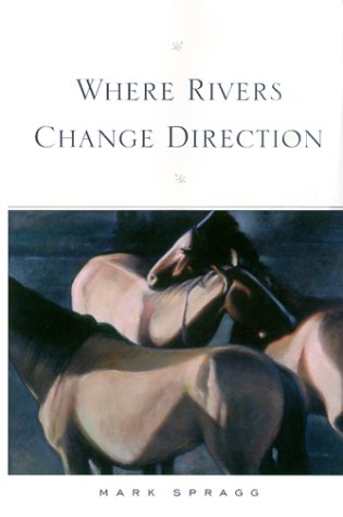 Where Rivers Change Direction: Spragg, Mark