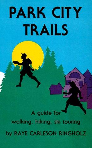 Park City Trails: Raye Carleson Ringholz