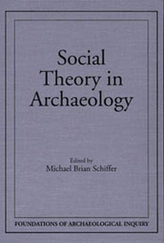 9780874806427: Social Theory In Archaeology (Foundations of Archaeological Inquiry)