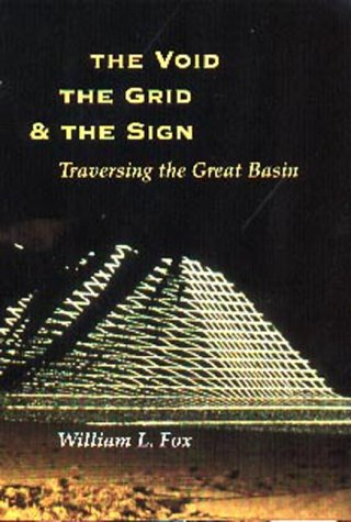 9780874806496: The Void, the Grid, & the Sign: Traversing the Great Basin