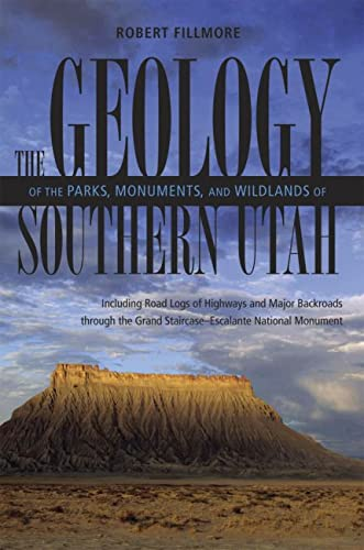 9780874806526: The Geology of the Parks Monuments & Wildlands of Southern Utah