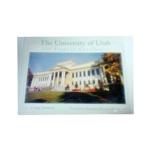 9780874806571: The University of Utah: 150 Years of Excellence