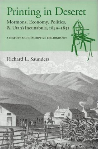 Printing in Deseret: Mormons, Economy, Politics and Utah's Incunabula, 1849-1851