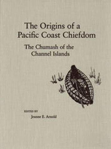 The Origins of a Pacific Coast Chiefdom: The Chumash of the Channel Islands