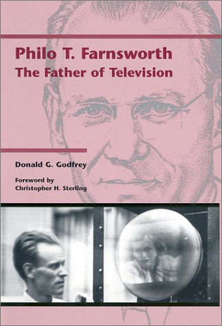 9780874806755: Philo T. Farnsworth: The Father of Television