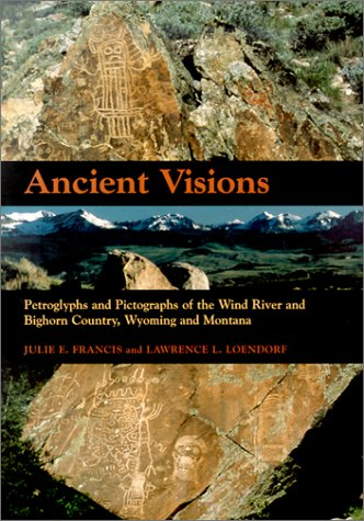 9780874806922: Ancient Visions: Petroglyphs and Pictographs of the Wind River and Bighorn Country, Wyoming and Montana