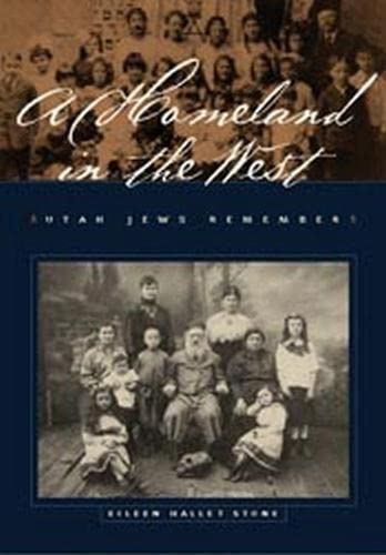 A Homeland In The West: Utah Jews: Stone, Eileen Hallet