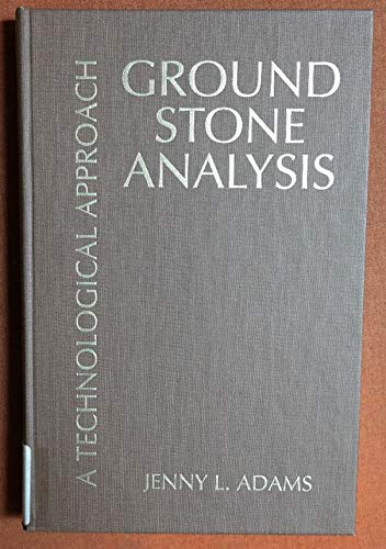 9780874807165: Ground Stone Analysis: A Technological Approach