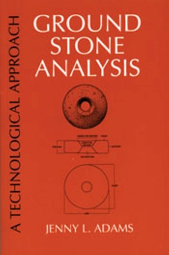 9780874807172: Ground Stone Analysis: A Technological Approach