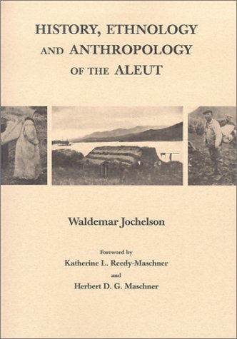 9780874807219: History, Ethnology and Anthropology Of The Aleut (Anthropology of Pacific North America)