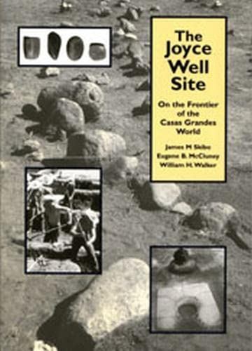 9780874807288: The Joyce Well Site: On the Frontier of the Casas Grandes World