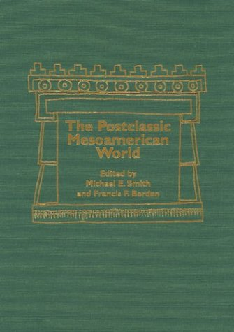 9780874807349: Postclassic Mesoamerican World