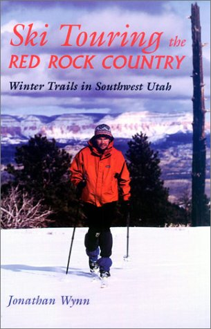 9780874807394: Ski Touring The Red Rock Country: Winter Trails in Southwest Utah